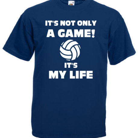 T-SHIRT VOLLEY IS MY LIFE