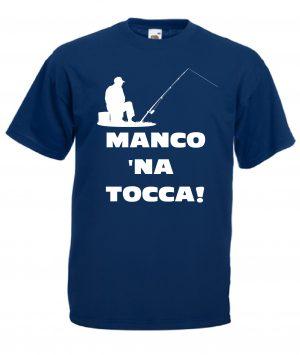 T-SHIRT PESCATORE MANCO NA TOCCA