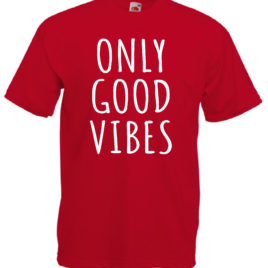 T-SHIRT ONLY GOOD VIBES