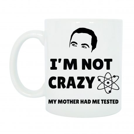 TAZZA BIG BANG THEORY SHELDON I'M NOT CRAZY