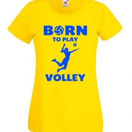 T-SHIRT BORN TO PLAY VOLLEY DONNA BAMBINA