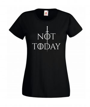 T-SHIRT NOT TODAY